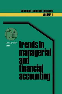 Trends in managerial and financial accounting: Income determination and financial reporting - Nijenrode Studies in Business 1 (Paperback)