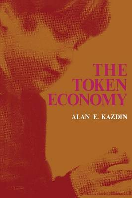 The Token Economy: A Review and Evaluation - The Plenum Behavior Therapy Series (Paperback)