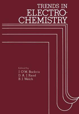 Trends in Electrochemistry: Plenary and invited contributions presented at the fourth Australian Electrochemistry Conference held at the Flinders University of South Australia, February 16-20, 1976 (Paperback)