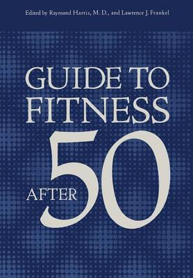Guide to Fitness After Fifty (Paperback)