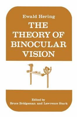 The Theory of Binocular Vision: Ewald Hering (1868) (Paperback)