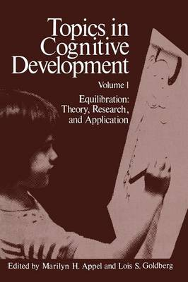 Topics in Cognitive Development: Equilibration: Theory, Research, and Application - Topics in Cognitive Development 1 (Paperback)