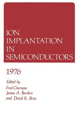 Ion Implantation in Semiconductors 1976 (Paperback)