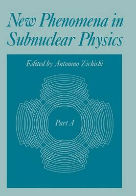 New Phenomena in Subnuclear Physics: Part A - The Subnuclear Series 13 (Paperback)