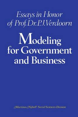 Modeling for Government and Business: Essays in Honor of Prof. Dr. P. J. Verdoorn (Paperback)