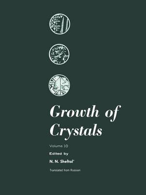 Growth of Crystals: Volume 10 (Paperback)