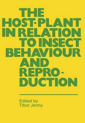 The Host-Plant in Relation to Insect Behaviour and Reproduction (Paperback)
