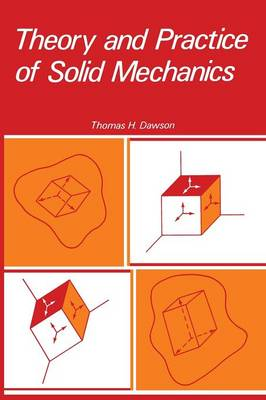 Theory and Practice of Solid Mechanics (Paperback)