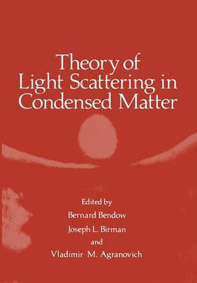 Theory of Light Scattering in Condensed Matter: Proceedings of the First Joint USA-USSR Symposium (Paperback)