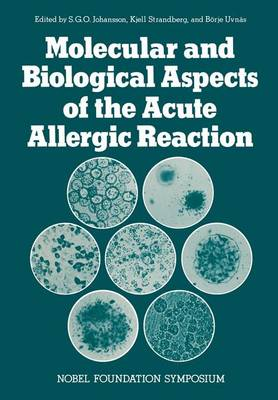 Molecular and Biological Aspects of the Acute Allergic Reaction - Nobel Foundation Symposia 33 (Paperback)