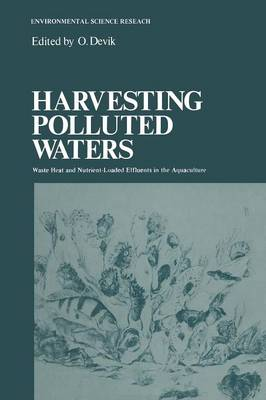 Harvesting Polluted Waters: Waste Heat and Nutrient-Loaded Effluents in the Aquaculture - Environmental Science Research 8 (Paperback)
