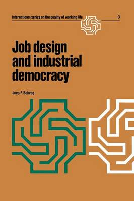 Job design and industrial democracy: The case of Norway - International Series on the Quality of Working Life 3 (Paperback)
