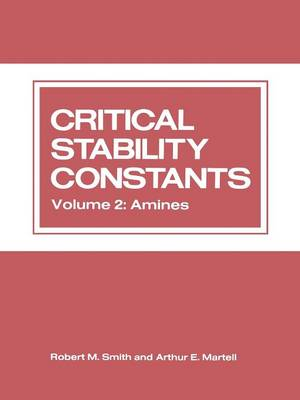 Critical Stability Constants: Volume 2: Amines (Paperback)