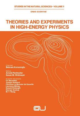 Theories and Experiments in High-Energy Physics - Studies in the Natural Sciences (Paperback)