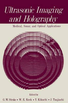 Ultrasonic Imaging and Holography: Medical, Sonar, and Optical Applications (Paperback)