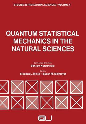 Quantum Statistical Mechanics in the Natural Sciences: A Volume Dedicated to Lars Onsager on the Occasion of his Seventieth Birthday - Studies in the Natural Sciences 4 (Paperback)