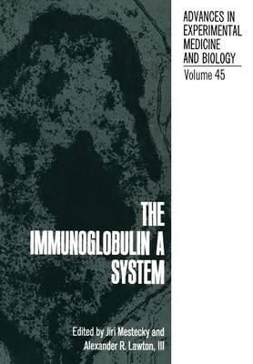 The Immunoglobulin a System - NATO Science Series B (Paperback)
