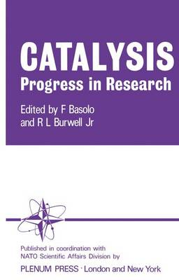 Catalysis Progress in Research: Proceedings of the NATO Science Committee Conference on Catalysis held at Santa Margherita di Pula, December 1972 (Paperback)