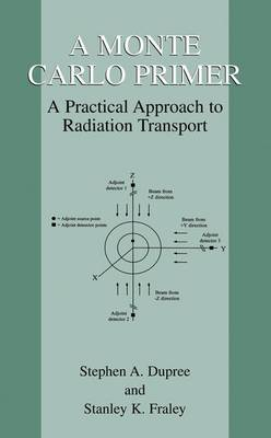 A Monte Carlo Primer: A Practical Approach to Radiation Transport (Paperback)