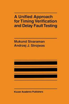 A Unified Approach for Timing Verification and Delay Fault Testing (Paperback)