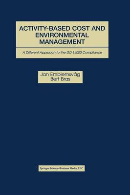 Activity-Based Cost and Environmental Management: A Different Approach to ISO 14000 Compliance (Paperback)