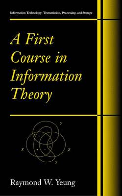 A First Course in Information Theory - Information Technology: Transmission, Processing and Storage (Paperback)