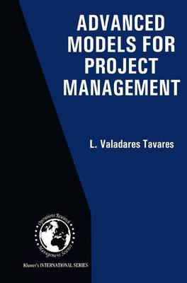 Advanced Models for Project Management - International Series in Operations Research & Management Science 16 (Paperback)