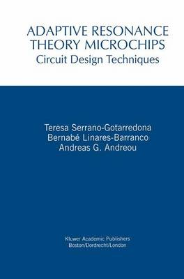 Adaptive Resonance Theory Microchips: Circuit Design Techniques - The Springer International Series in Engineering and Computer Science 456 (Paperback)