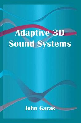 Adaptive 3D Sound Systems - The Springer International Series in Engineering and Computer Science 566 (Paperback)