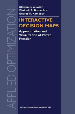 Interactive Decision Maps: Approximation and Visualization of Pareto Frontier - Applied Optimization 89 (Paperback)