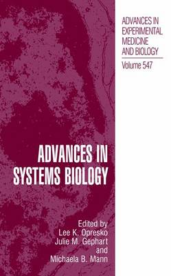 Advances in Systems Biology - Advances in Experimental Medicine and Biology 547 (Paperback)
