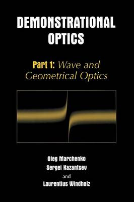 Demonstrational Optics: Demonstrational Optics Wave and Geometrical Optics Part 1 (Paperback)