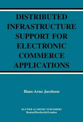 Distributed Infrastructure Support for Electronic Commerce Applications - The Springer International Series in Engineering and Computer Science 756 (Paperback)