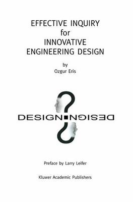 Effective Inquiry for Innovative Engineering Design: From Basic Principles to Applications (Paperback)