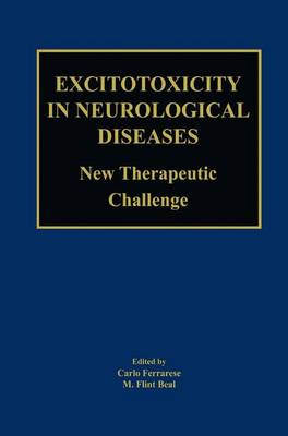 Excitotoxicity in Neurological Diseases: New Therapeutic Challenge (Paperback)