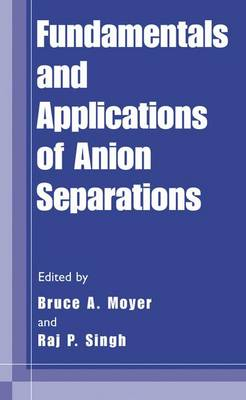 Fundamentals and Applications of Anion Separations (Paperback)