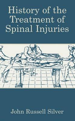 History of the Treatment of Spinal Injuries (Paperback)