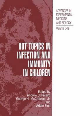Hot Topics in Infection and Immunity in Children - Advances in Experimental Medicine and Biology 549 (Paperback)