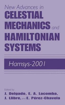 New Advances in Celestial Mechanics and Hamiltonian Systems: HAMSYS-2001 (Paperback)