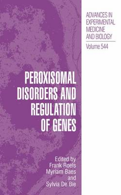 Peroxisomal Disorders and Regulation of Genes - Advances in Experimental Medicine and Biology 544 (Paperback)