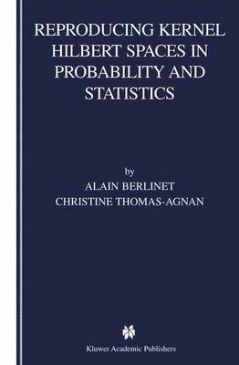 Reproducing Kernel Hilbert Spaces in Probability and Statistics (Paperback)