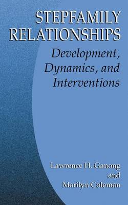 Stepfamily Relationships: Development, Dynamics, and Interventions (Paperback)