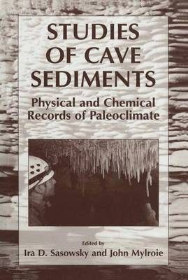 Studies of Cave Sediments: Physical and Chemical Records of Paleoclimate (Paperback)