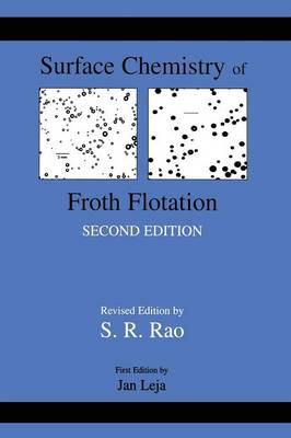 Surface Chemistry of Froth Flotation: Volume 1: Fundamentals (Paperback)