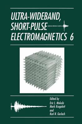 Ultra-Wideband, Short-Pulse Electromagnetics 6 (Paperback)