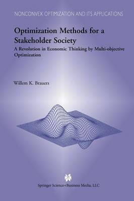 Optimization Methods for a Stakeholder Society: A Revolution in Economic Thinking by Multi-objective Optimization - Nonconvex Optimization and Its Applications 73 (Paperback)