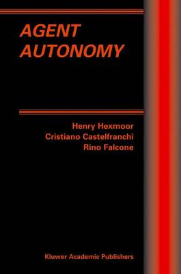 Agent Autonomy - Multiagent Systems, Artificial Societies, and Simulated Organizations 7 (Paperback)
