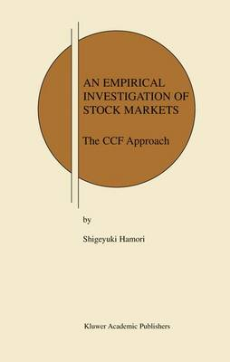 An Empirical Investigation of Stock Markets: The CCF Approach - Research Monographs in Japan-U.S.Business and Economics 8 (Paperback)