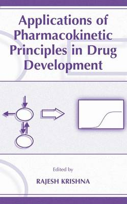Applications of Pharmacokinetic Principles in Drug Development (Paperback)