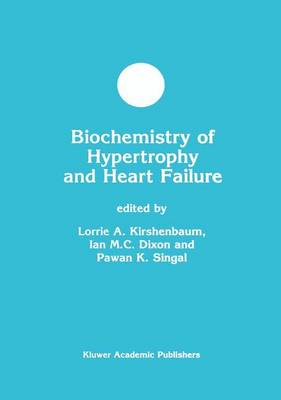 Biochemistry of Hypertrophy and Heart Failure - Developments in Molecular and Cellular Biochemistry 43 (Paperback)